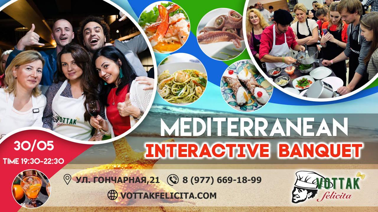 Mediterranean Interactive Banquet 30 мая